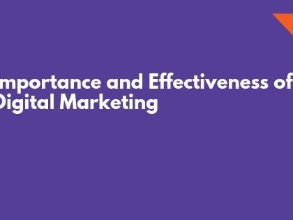 Importance and Effectiveness of Digital Marketing